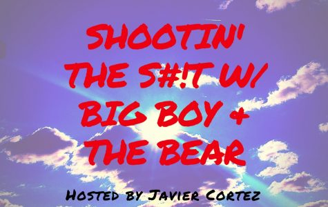 Shootin' The S#!T w/ Big Boy & The Bear: Episode Three