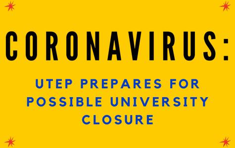 For additional information and updates on the coronavirus for the UTEP community, visit utep.edu/coronavirus