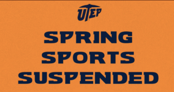 UTEP spring sports have been suspended due to the coronavirus pandemic.