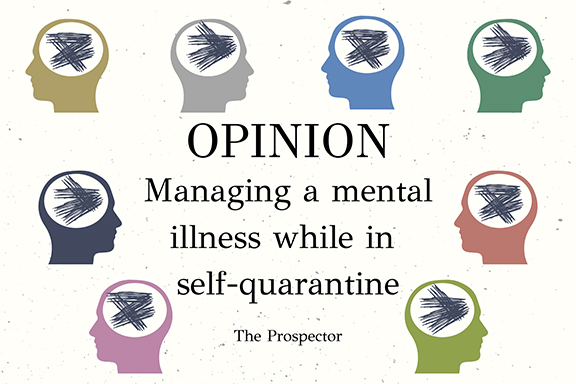 OPINION: Managing a mental illness while in self-quarantine