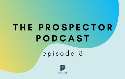 The Prospector Podcast — Season 2, Episode 8