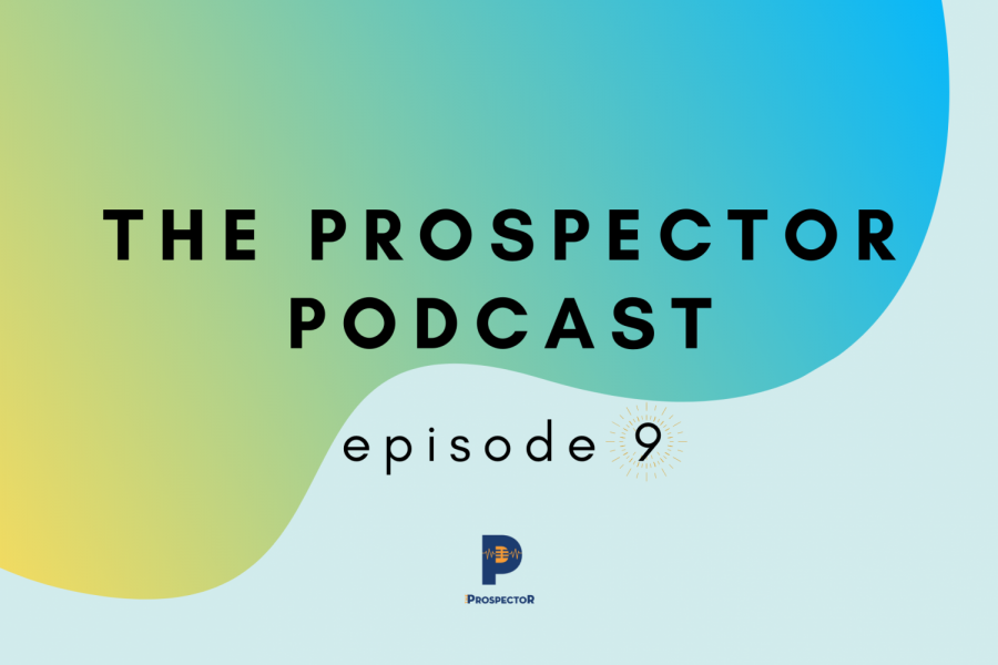 The Prospector Podcast — Season 2, Episode 9