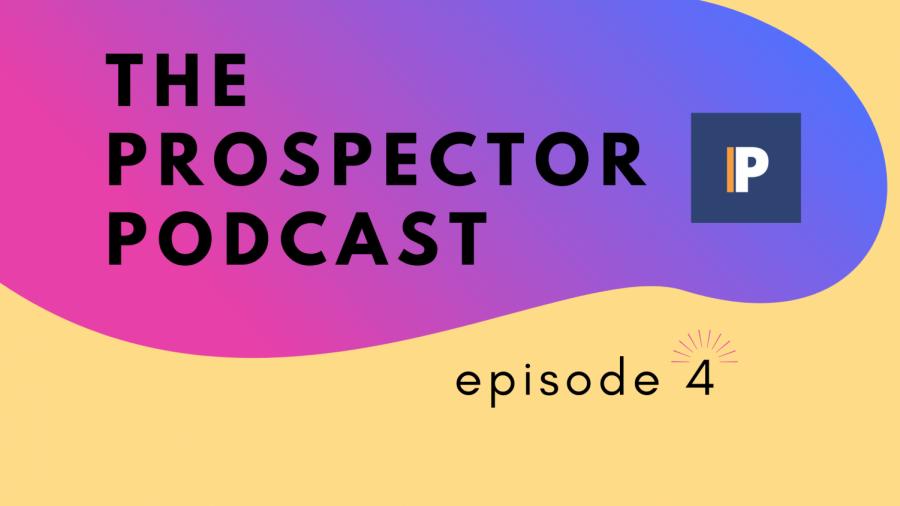 The Prospector Podcast – Season 3, Episode 4