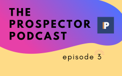 The Prospector Podcast – Season 3, Episode 3