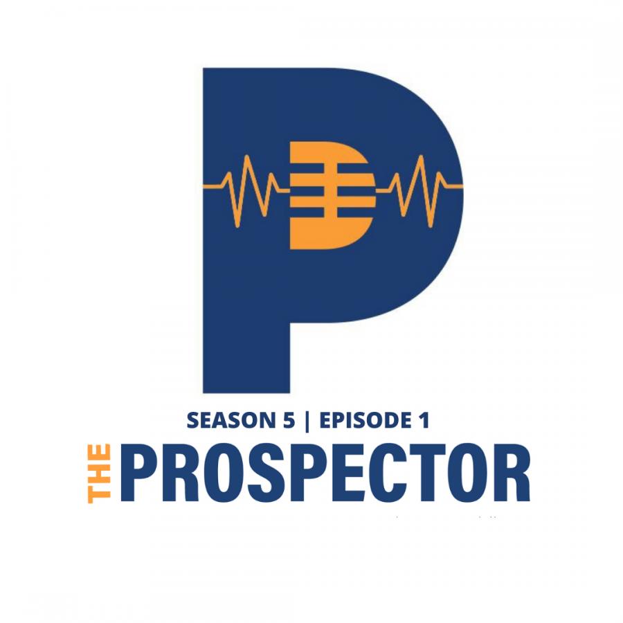 The Prospector Podcast – Season 5, Episode 1
